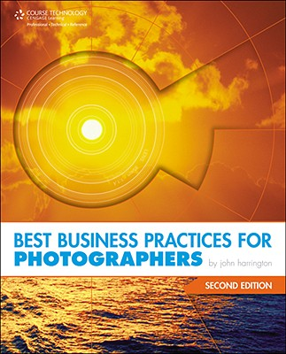 Best Business Practices for Photographers By Harrington, John